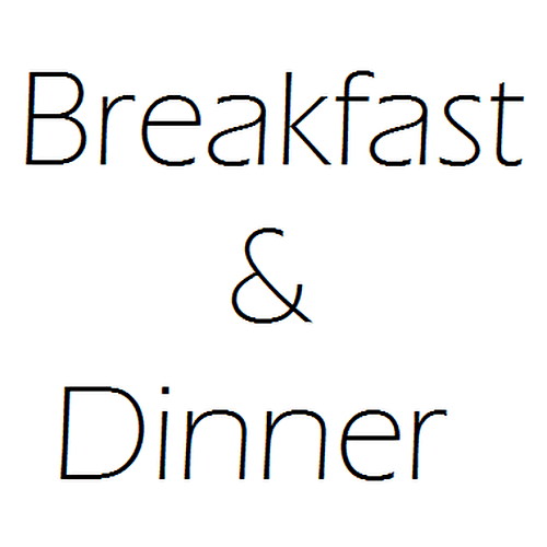 Breakfast and dinner per reservation